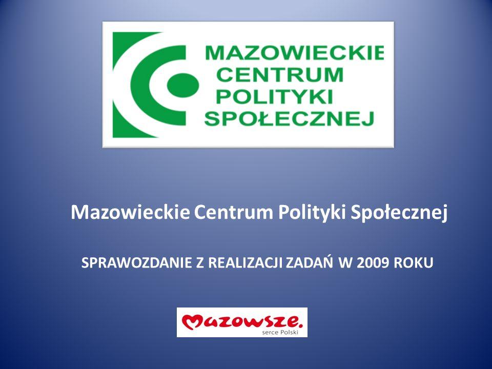 OGÓLNA CHARAKTERYSTYKA MCPS Mazowieckie Centrum Polityki Społecznej jest wojewódzką samorządową jednostkę organizacyjną o statusie regionalnego ośrodka polityki społecznej.