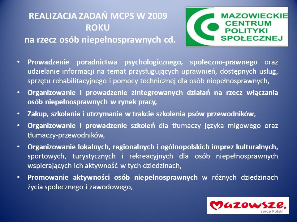 REALIZACJA ZADAŃ MCPS W 2009 ROKU na rzecz osób niepełnosprawnych cd. Prowadzenie poradnictwa psychologicznego, społeczno-prawnego oraz udzielanie inf