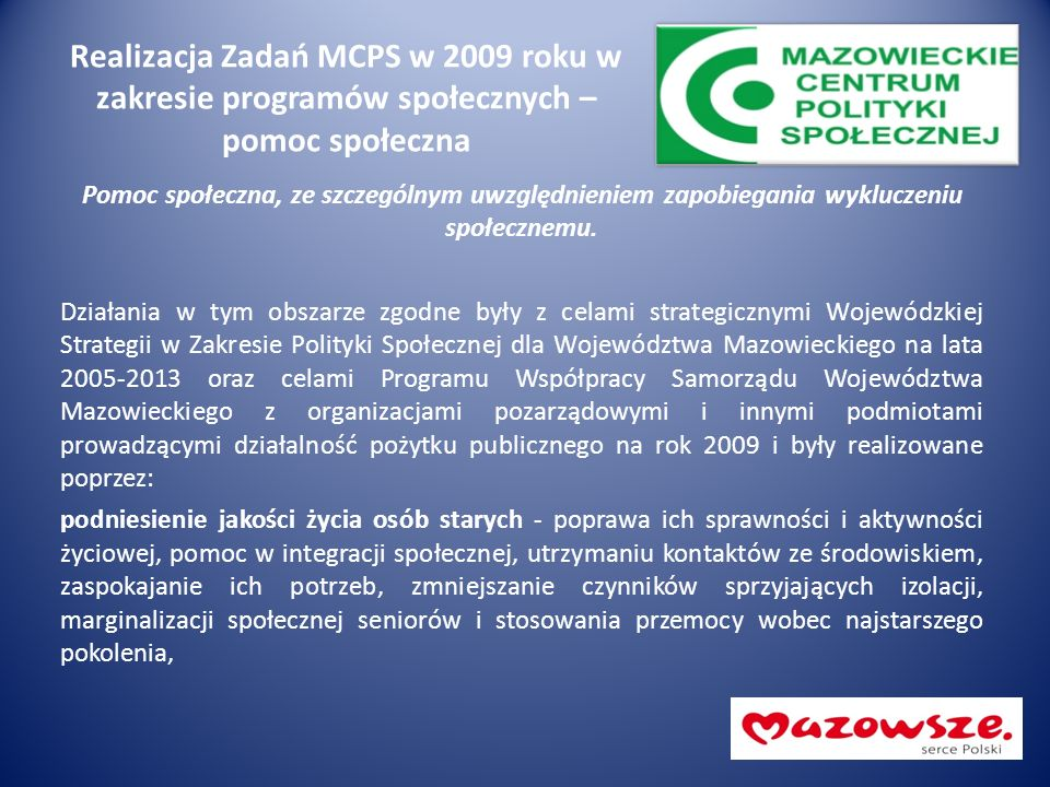 Realizacja Zadań MCPS w 2009 roku w zakresie programów społecznych – pomoc społeczna Pomoc społeczna, ze szczególnym uwzględnieniem zapobiegania wyklu