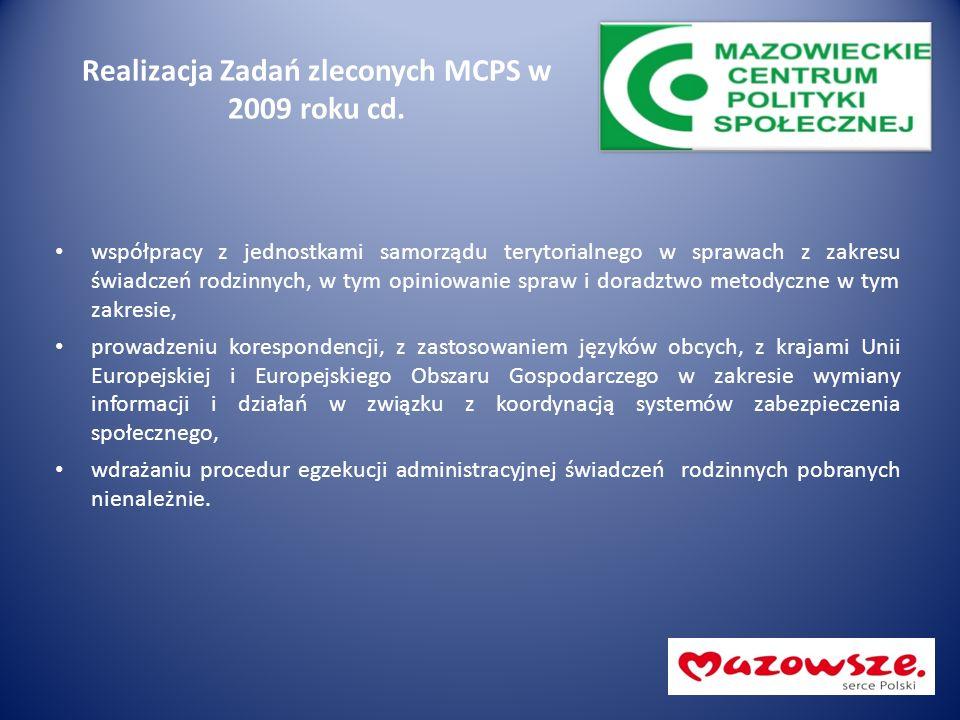 Realizacja Zadań zleconych MCPS w 2009 roku cd. współpracy z jednostkami samorządu terytorialnego w sprawach z zakresu świadczeń rodzinnych, w tym opi