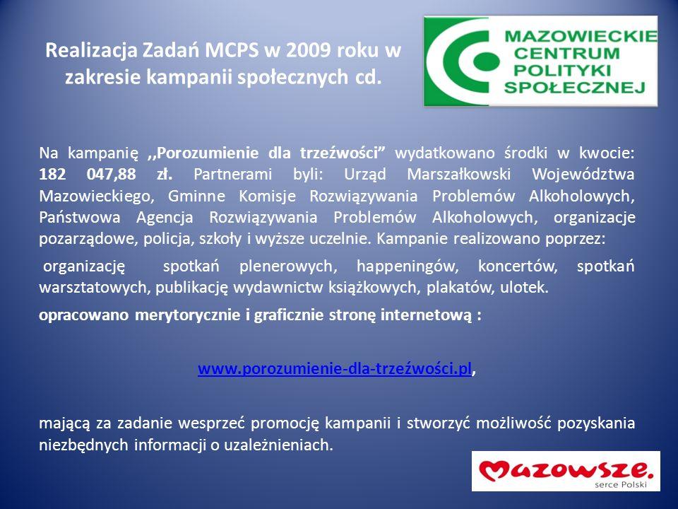 """Realizacja Zadań MCPS w 2009 roku w zakresie kampanii społecznych cd. Na kampanię,,Porozumienie dla trzeźwości"""" wydatkowano środki w kwocie: 182 047,8"""