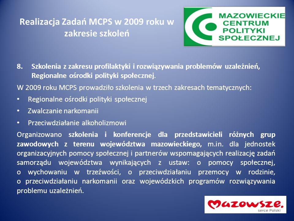 Realizacja Zadań MCPS w 2009 roku w zakresie szkoleń 8.Szkolenia z zakresu profilaktyki i rozwiązywania problemów uzależnień, Regionalne ośrodki polit