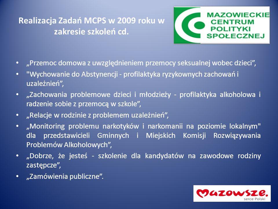 Realizacja Zadań MCPS w 2009 roku w zakresie szkoleń cd.
