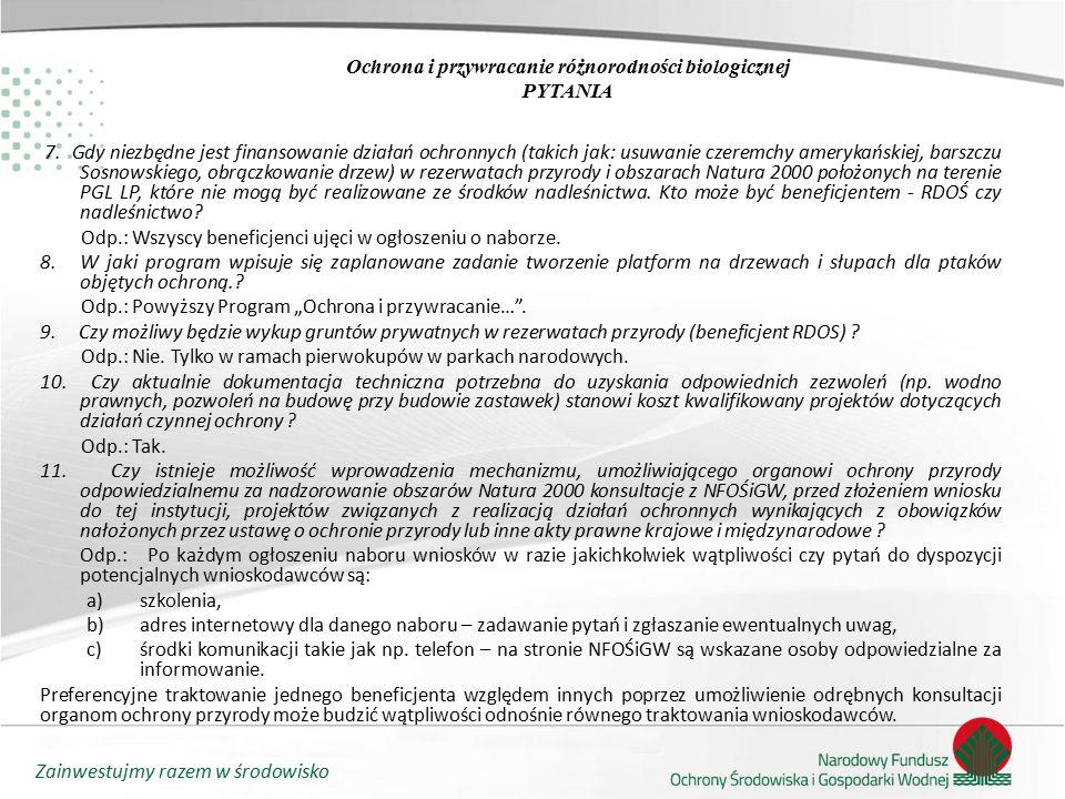 Zainwestujmy razem w środowisko Ochrona i przywracanie różnorodności biologicznej PYTANIA 7.