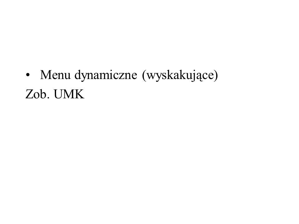 Rodzaje menu: Paski i zakładki nawigacyjne Menu pionowe – bardziej elastyczne, można rozwijać w dół