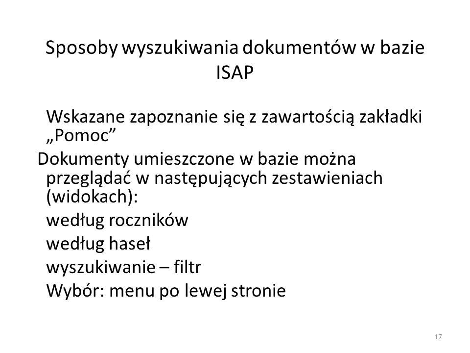"""Sposoby wyszukiwania dokumentów w bazie ISAP Wskazane zapoznanie się z zawartością zakładki """"Pomoc"""" Dokumenty umieszczone w bazie można przeglądać w n"""