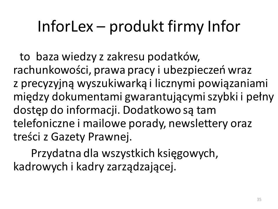 InforLex – produkt firmy Infor to baza wiedzy z zakresu podatków, rachunkowości, prawa pracy i ubezpieczeń wraz z precyzyjną wyszukiwarką i licznymi p