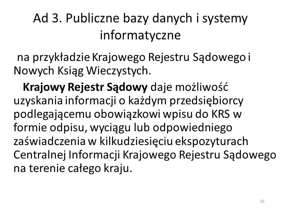 Ad 3. Publiczne bazy danych i systemy informatyczne na przykładzie Krajowego Rejestru Sądowego i Nowych Ksiąg Wieczystych. Krajowy Rejestr Sądowy daje