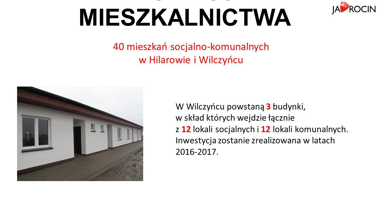 40 mieszkań socjalno-komunalnych w Hilarowie i Wilczyńcu ROZWÓJ MIESZKALNICTWA W Wilczyńcu powstaną 3 budynki, w skład których wejdzie łącznie z 12 lokali socjalnych i 12 lokali komunalnych.