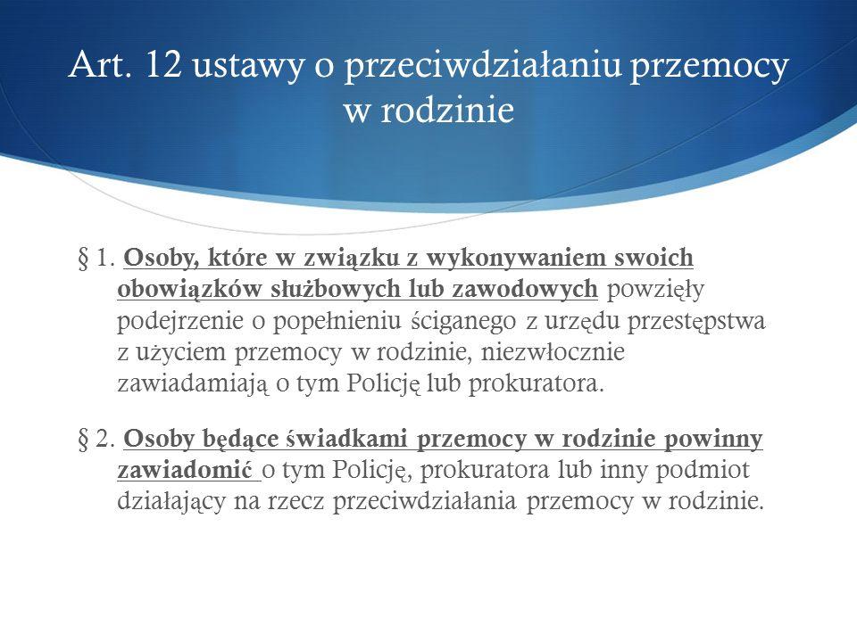 Art.12 ustawy o przeciwdzia ł aniu przemocy w rodzinie § 1.