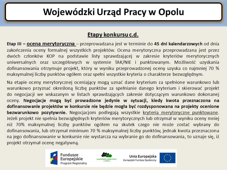 Wojewódzki Urząd Pracy w Opolu Zasady konstruowania budżetu projektu c.d W ramach projektu koszty pośrednie mogą być rozliczane wyłącznie z wykorzystaniem następujących stawek ryczałtowych:  25 % kosztów bezpośrednich – w przypadku projektów o wartości do 1 mln PLN włącznie,  20 % kosztów bezpośrednich – w przypadku projektów o wartości powyżej 1 mln PLN do 2 mln PLN włącznie,  15 % kosztów bezpośrednich – w przypadku projektów o wartości powyżej 2 mln PLN do 5 mln PLN włącznie,  10 % kosztów bezpośrednich – w przypadku projektów o wartości przekraczającej 5 mln PLN włącznie.