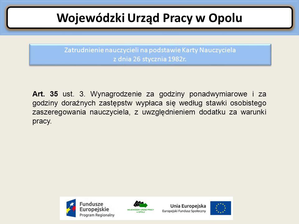 Wojewódzki Urząd Pracy w Opolu Zatrudnienie nauczycieli na podstawie Karty Nauczyciela z dnia 26 stycznia 1982r.