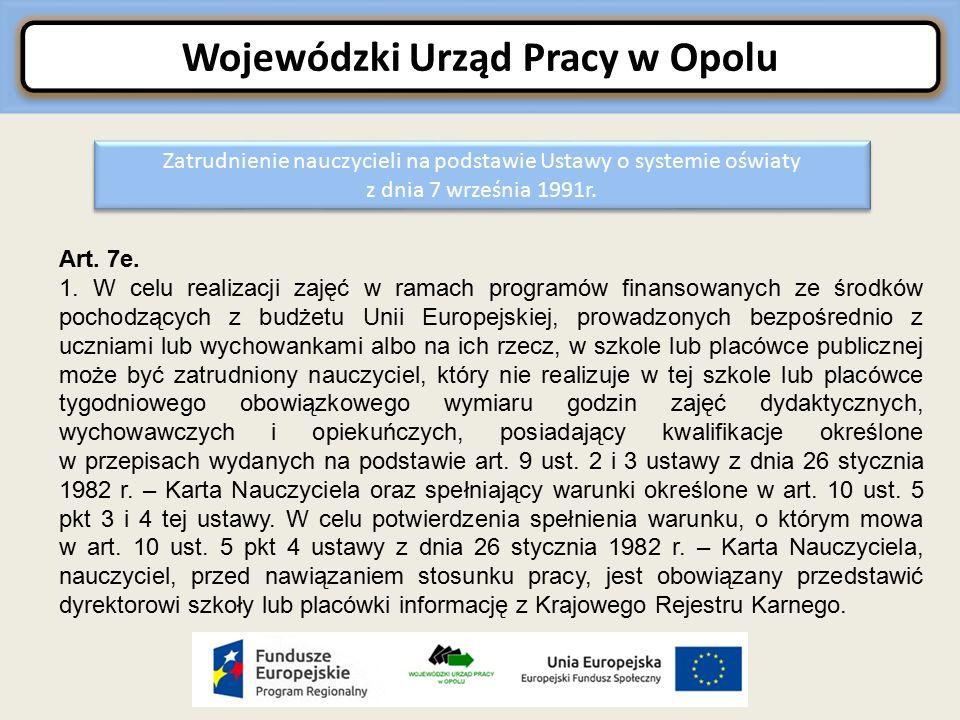 Wojewódzki Urząd Pracy w Opolu Zatrudnienie nauczycieli na podstawie Ustawy o systemie oświaty z dnia 7 września 1991r.
