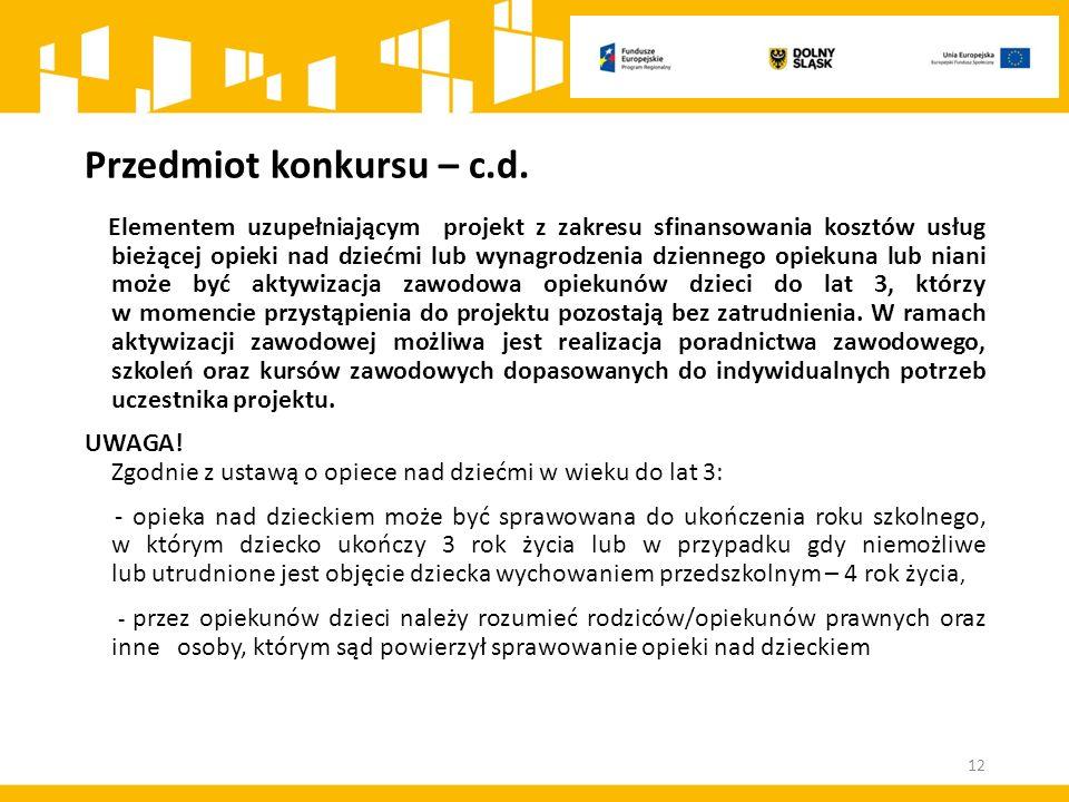 Przedmiot konkursu – c.d. Elementem uzupełniającym projekt z zakresu sfinansowania kosztów usług bieżącej opieki nad dziećmi lub wynagrodzenia dzienne