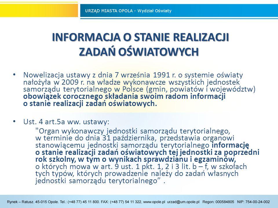 ZADANIA OŚWIATOWE MIASTA OPOLA ZADANIA OŚWIATOWE MIASTA OPOLA Opole jako miasto na prawach powiatu jest gminą o statusie miasta, wykonującą zadania powiatu.