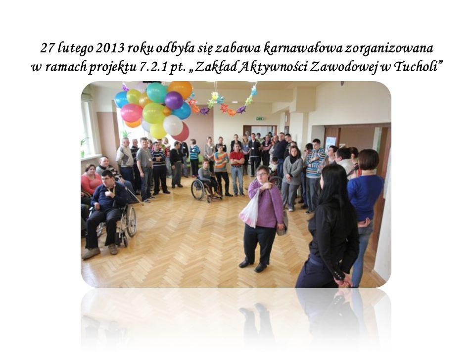 27 lutego 2013 roku odbyła się zabawa karnawałowa zorganizowana w ramach projektu 7.2.1 pt.