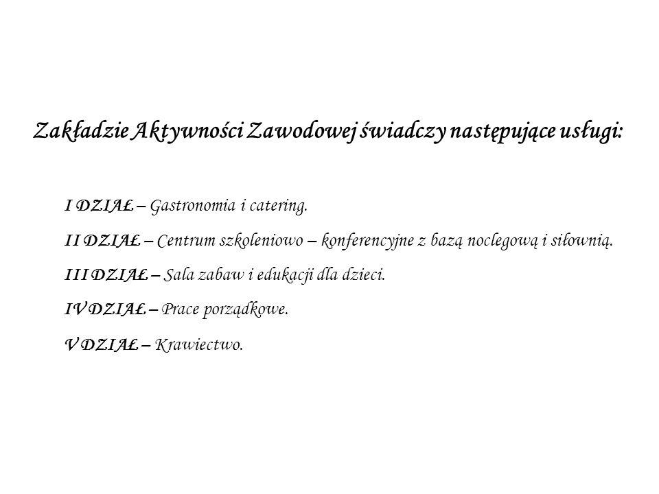 Zakładzie Aktywności Zawodowej świadczy następujące usługi: I DZIAŁ – Gastronomia i catering.