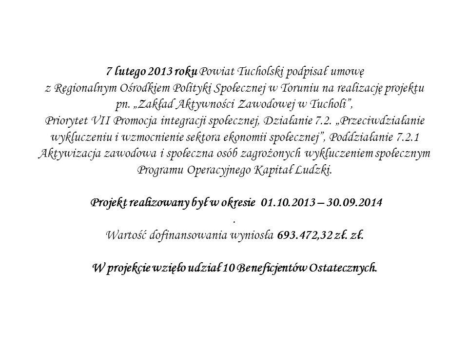 7 lutego 2013 roku Powiat Tucholski podpisał umowę z Regionalnym Ośrodkiem Polityki Społecznej w Toruniu na realizację projektu pn.