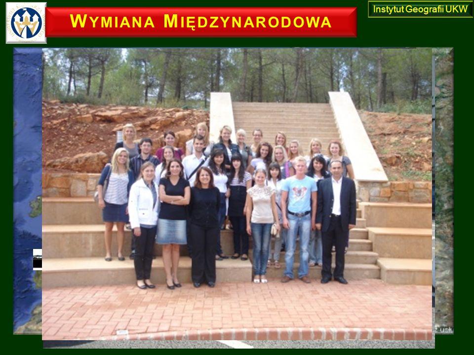 W YMIANA M IĘDZYNARODOWA Erasmus+ umowy pomiędzy Uczelniami Bułgaria, Cypr, Finlandia, Francja, Włochy, Rosja, Słowacja, Turcja Instytut Geografii UKW