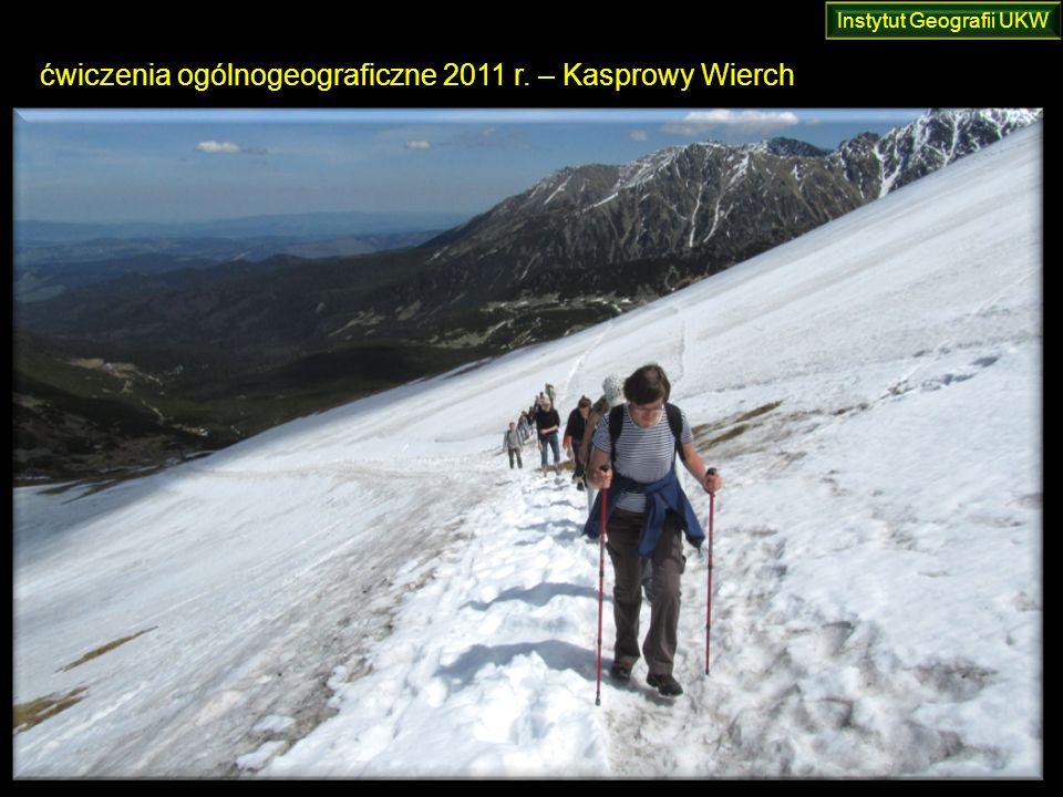 ćwiczenia ogólnogeograficzne 2011 r. – Kasprowy Wierch Instytut Geografii UKW