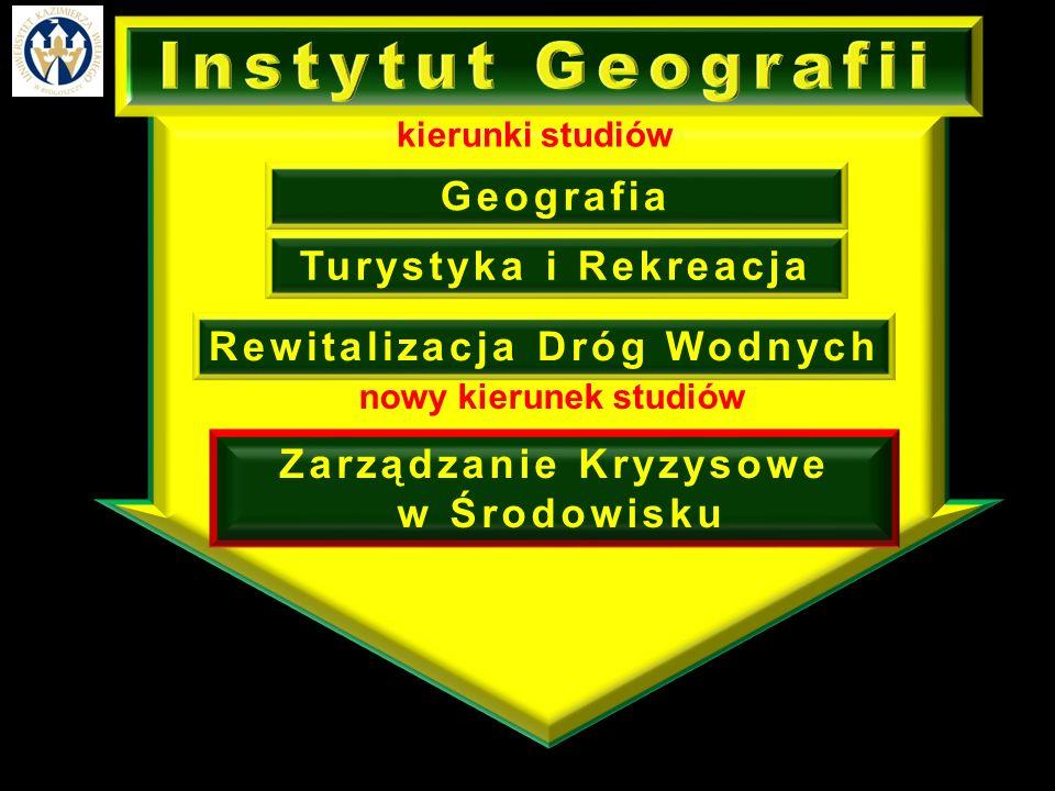 Geografia specjalności: Licencjat i magisterskie uzupełniające Geografia fizyczna Geografia społeczno – ekonomiczna Geografia turystyczna kierunek studiów Instytut Geografii UKW