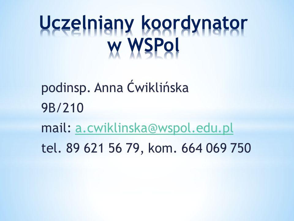 podinsp. Anna Ćwiklińska 9B/210 mail: a.cwiklinska@wspol.edu.pla.cwiklinska@wspol.edu.pl tel.