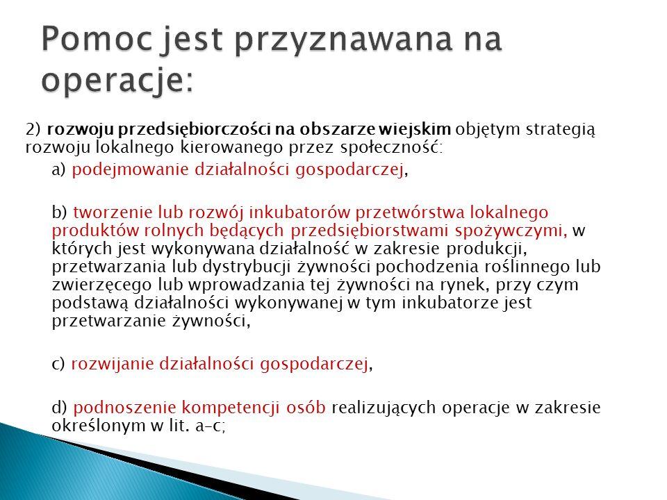 2) rozwoju przedsiębiorczości na obszarze wiejskim objętym strategią rozwoju lokalnego kierowanego przez społeczność: a) podejmowanie działalności gos