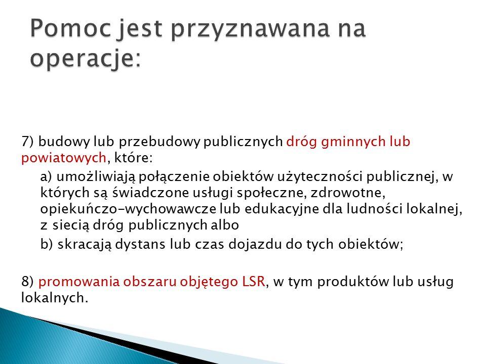  Maksymalne kwoty: 9 mln zł wydatków publicznych (w tym 5 726 700 zł wkładu EFRROW)  Wkład EFRROW – 63,63%  Wkład własny gmin to wkład środków publicznych (tj.