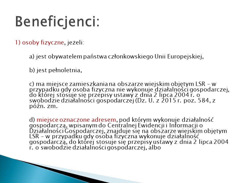 1) osoby fizyczne, jeżeli: a) jest obywatelem państwa członkowskiego Unii Europejskiej, b) jest pełnoletnia, c) ma miejsce zamieszkania na obszarze wi