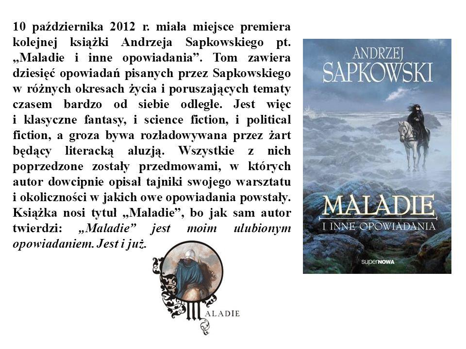 10 października 2012 r.miała miejsce premiera kolejnej książki Andrzeja Sapkowskiego pt.