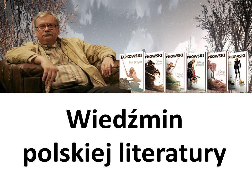 Wiedźmin polskiej literatury