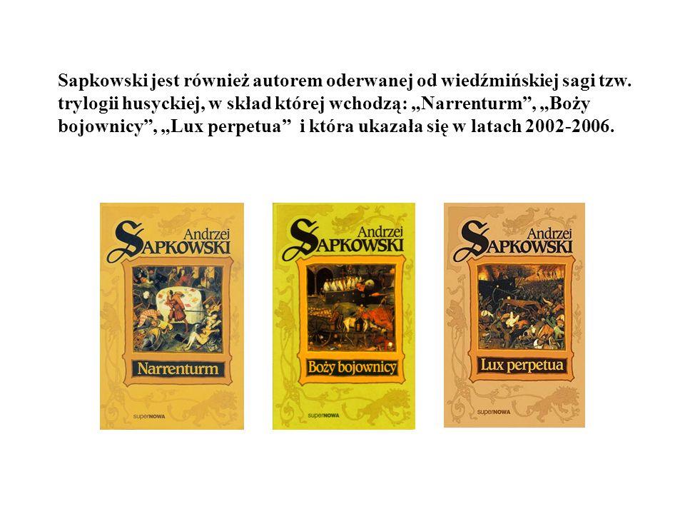 Sapkowski jest również autorem oderwanej od wiedźmińskiej sagi tzw.