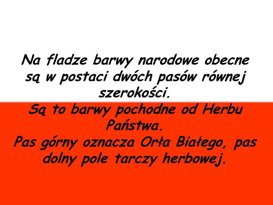 Biel i czerwień są od 1831 roku naszymi barwami narodowymi Biel - oznaczać miała dobro i czystość dążeń narodu polskiego Czerwień – dostojność, majestat i potęgę władców polskich