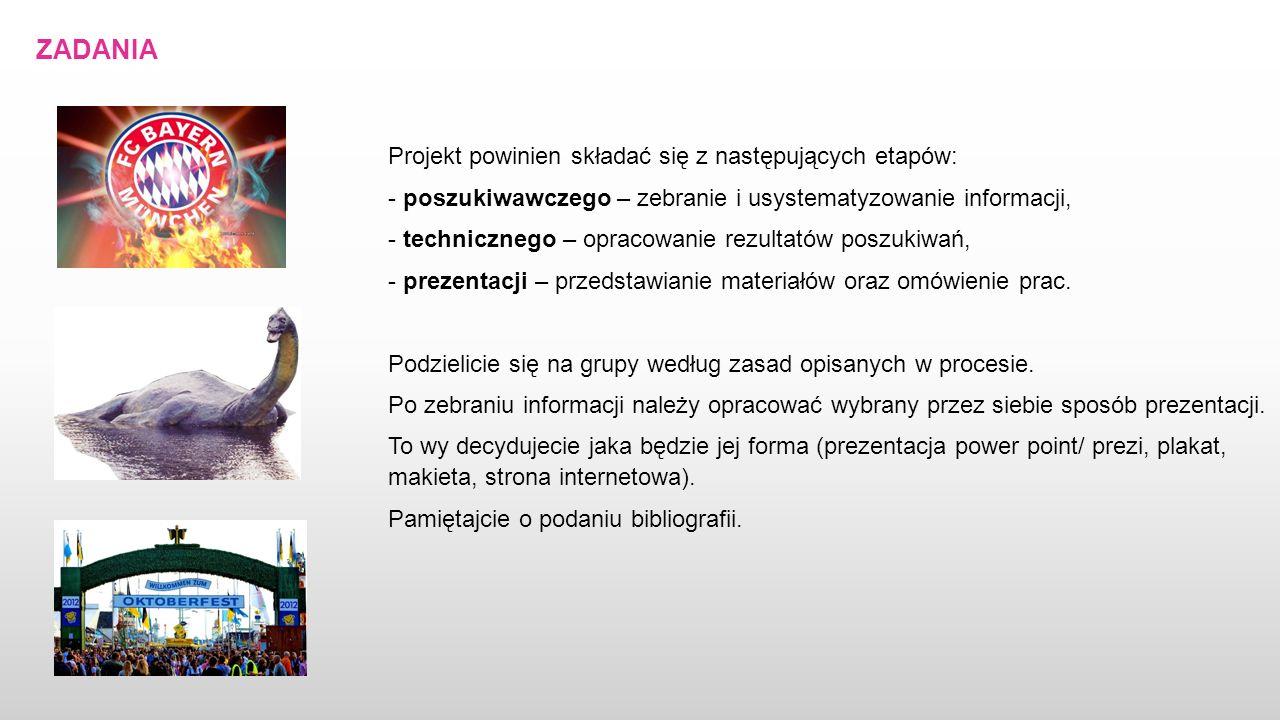 ZADANIA Projekt powinien składać się z następujących etapów: - poszukiwawczego – zebranie i usystematyzowanie informacji, - technicznego – opracowanie