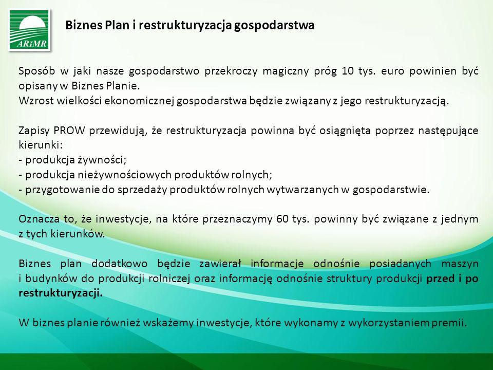 Biznes Plan i restrukturyzacja gospodarstwa Sposób w jaki nasze gospodarstwo przekroczy magiczny próg 10 tys.