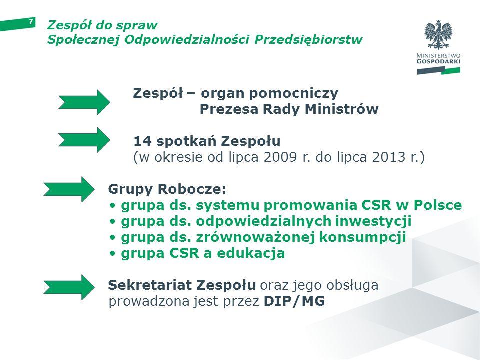 77 Zespół – organ pomocniczy Prezesa Rady Ministrów 14 spotkań Zespołu (w okresie od lipca 2009 r. do lipca 2013 r.) Grupy Robocze: grupa ds. systemu