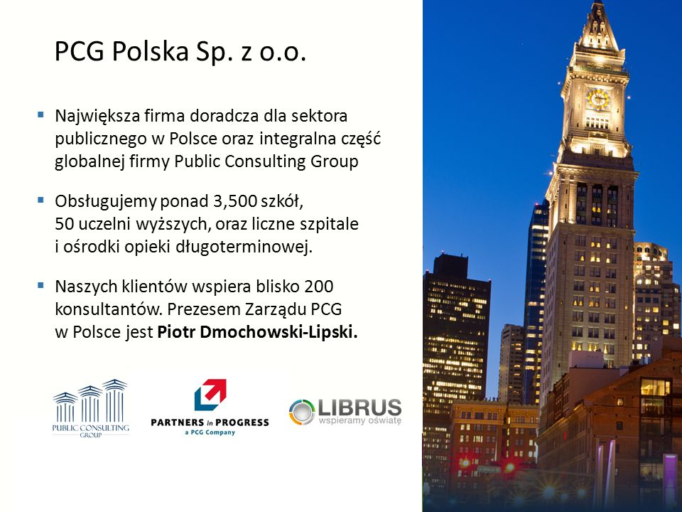 13 www.lumen.edu.pl | Tel: (22) 53 53 712 | E-mail: info@lumen.edu.pl PCG Polska Sp. z o.o.  Największa firma doradcza dla sektora publicznego w Pols