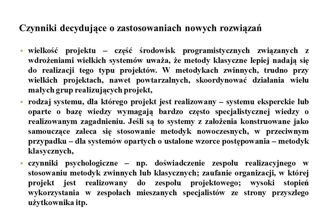 Czynniki decydujące o zastosowaniach nowych rozwiązań wielkość projektu – część środowisk programistycznych związanych z wdrożeniami wielkich systemów