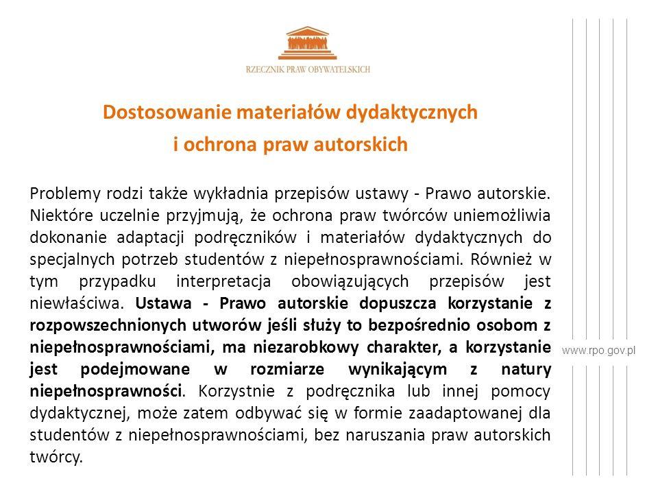 www.rpo.gov.pl Dostosowanie materiałów dydaktycznych i ochrona praw autorskich Problemy rodzi także wykładnia przepisów ustawy - Prawo autorskie.