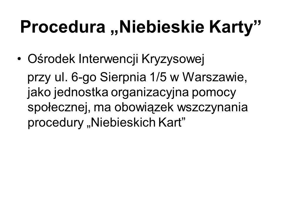 """Procedura """"Niebieskie Karty"""" Ośrodek Interwencji Kryzysowej przy ul. 6-go Sierpnia 1/5 w Warszawie, jako jednostka organizacyjna pomocy społecznej, ma"""
