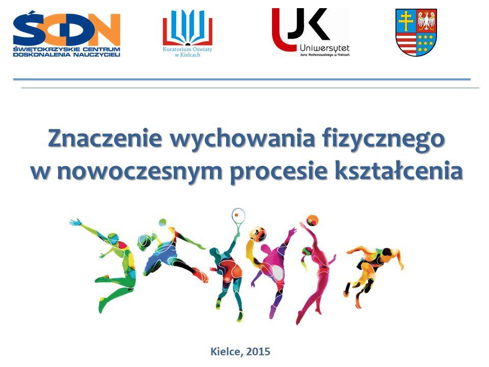 Znaczenie wychowania fizycznego w nowoczesnym procesie kształcenia Kielce, 2015