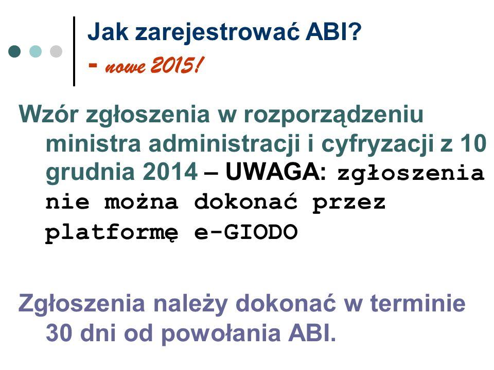 Jak zarejestrować ABI? - nowe 2015! Wzór zgłoszenia w rozporządzeniu ministra administracji i cyfryzacji z 10 grudnia 2014 – UWAGA: zgłoszenia nie moż