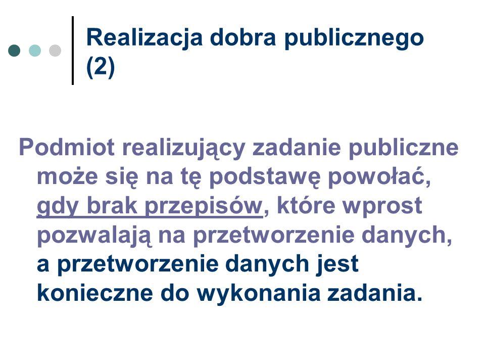 Realizacja dobra publicznego (2) Podmiot realizujący zadanie publiczne może się na tę podstawę powołać, gdy brak przepisów, które wprost pozwalają na