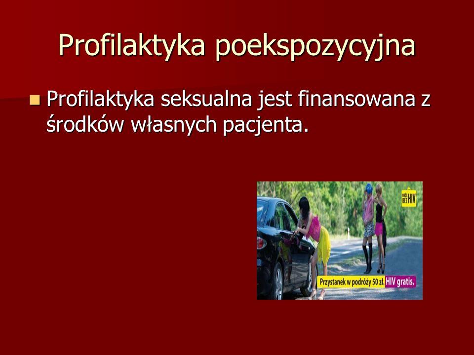 Profilaktyka poekspozycyjna Profilaktyka seksualna jest finansowana z środków własnych pacjenta. Profilaktyka seksualna jest finansowana z środków wła