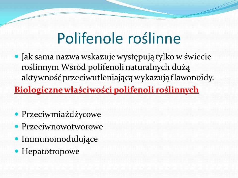 Polifenole roślinne Jak sama nazwa wskazuje występują tylko w świecie roślinnym Wśród polifenoli naturalnych dużą aktywność przeciwutleniającą wykazuj