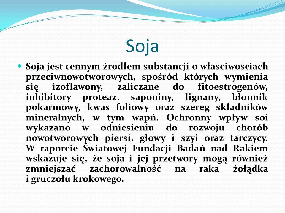 Soja jest cennym źródłem substancji o właściwościach przeciwnowotworowych, spośród których wymienia się izoflawony, zaliczane do fitoestrogenów, inhib