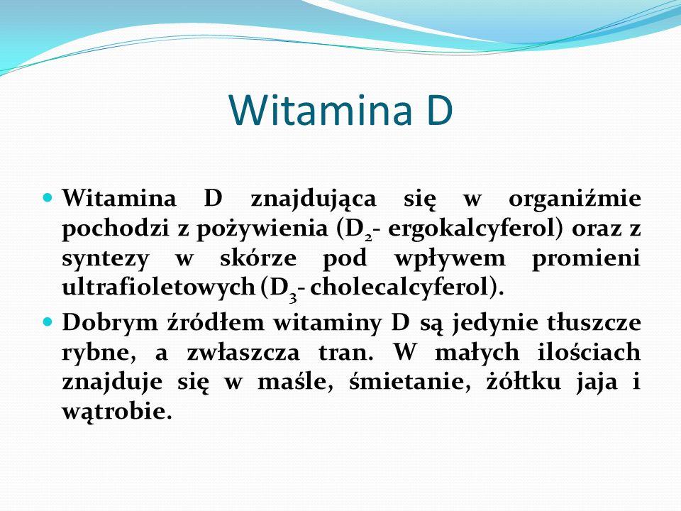 Witamina D Witamina D znajdująca się w organiźmie pochodzi z pożywienia (D 2 - ergokalcyferol) oraz z syntezy w skórze pod wpływem promieni ultrafiole