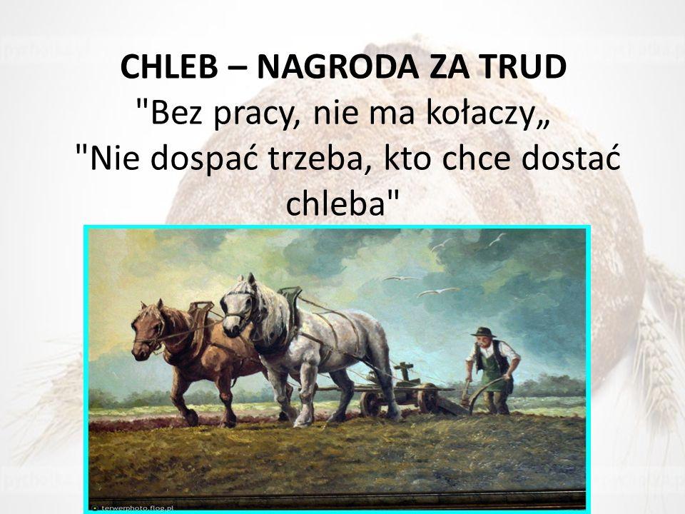 CHLEB – NAGRODA ZA TRUD