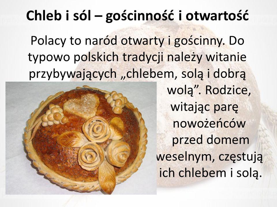 Chleb i sól – gościnność i otwartość Polacy to naród otwarty i gościnny.