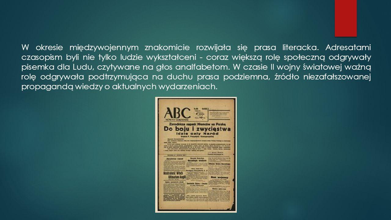 W okresie międzywojennym znakomicie rozwijała się prasa literacka. Adresatami czasopism byli nie tylko ludzie wykształceni - coraz większą rolę społec